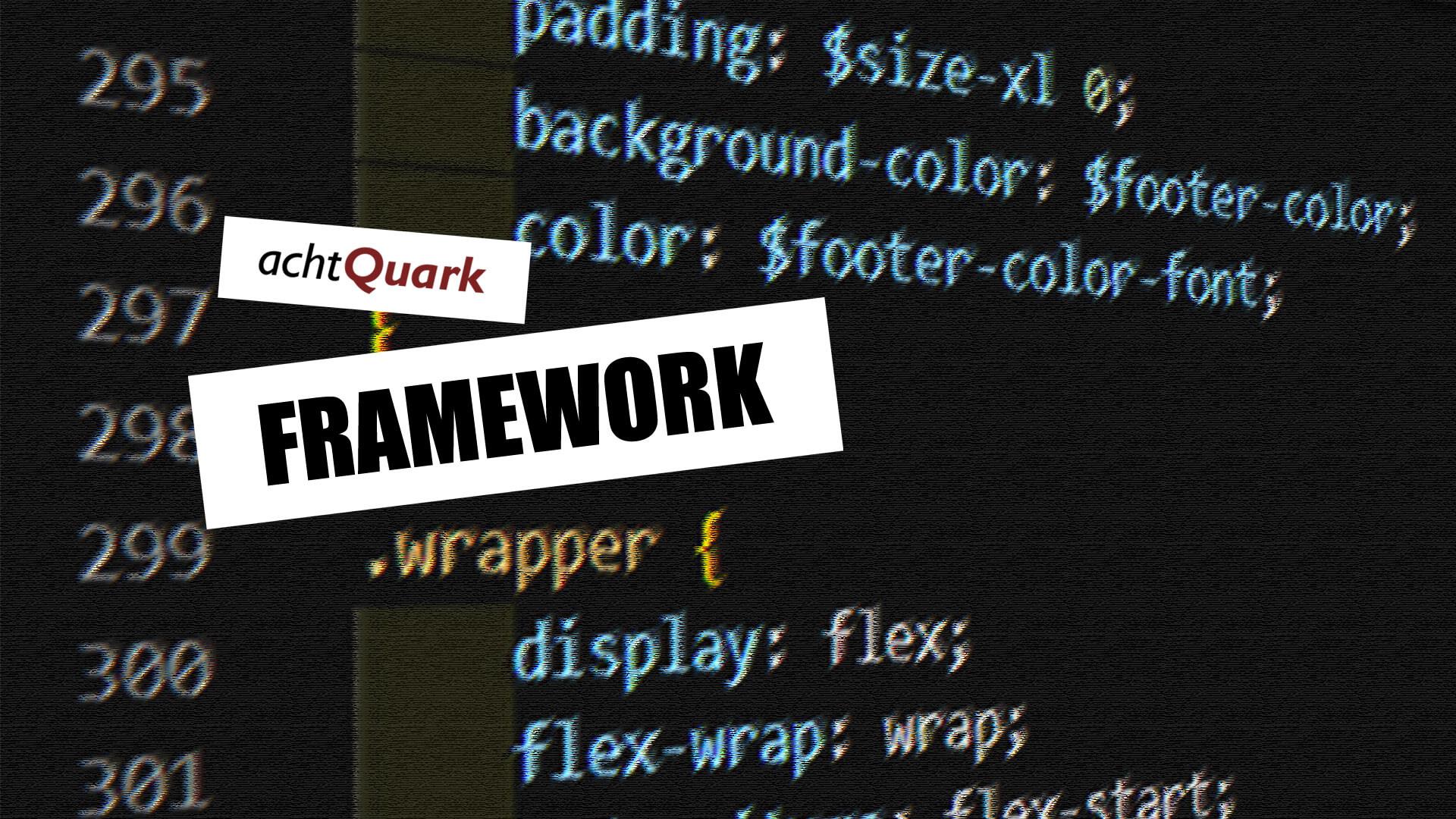 Das achtQuark Framework